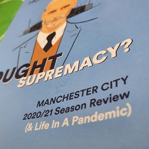 The Bought Supremacy? Manchester City 2020/21 Season Review: (and football in a pandemic) by Howard Hockin
